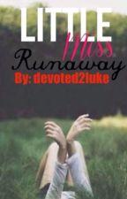 Little Miss Run Away (L.M) (Book 1) by devoted2luke