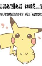 ¿Sabías qué...? ||Curiosidades del Anime|| by BelsMars