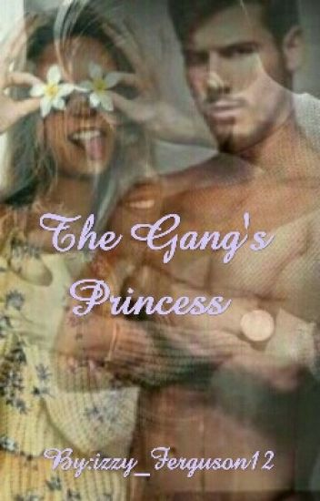 The Gang's Princess *Complete*