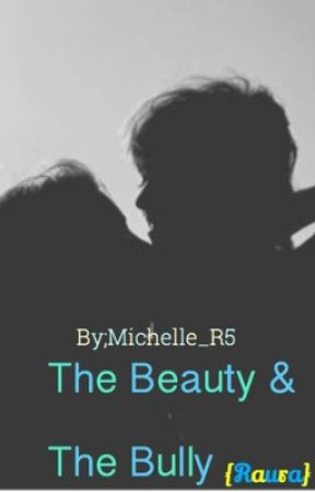 The Beauty & The Bully {Raura} by Michelle_R5