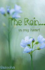 The Rain... (in my heart) by Ruyaa12