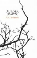 Dawn (Aurora) - V.C. Andrews by Shuneidy_
