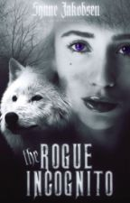 The Rogue Incognito [Editing] by Roguene