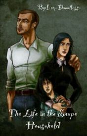 The Life in the Snape's Household by I-am-Dauntless-