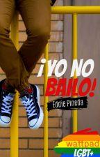 ¡Yo no Bailo!  by EddiePineda