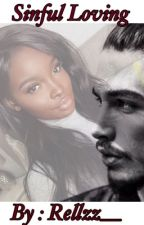 Sinful Loving  [Interracial Love Story] by Rellzz__