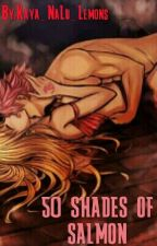 50 Shades of salmon ~NaLu version~ by Kaya_NaLu_Lemons