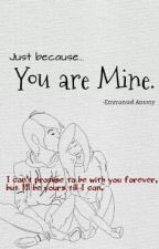 Just because...You are Mine. by EmmanuelAntony