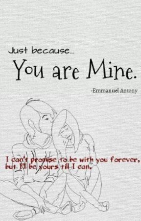 Just Becauseyou Are Mine Poem Wattpad