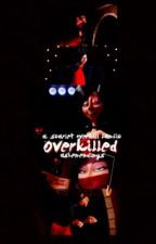 Overkilled // scarlet overkill by ashenendings