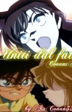 Uniti dal Fato. (Conanx Ai/ShinxShiho fanfiction) by AixConan333