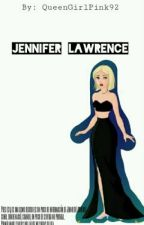 JENNIFER LAWRENCE (cosas Que Debes Saber Acerca De Jenn) by JoshtinPinky95