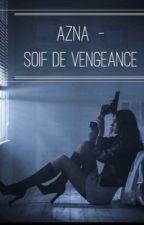 Azna « Soif de vengeance » by plume-sombre