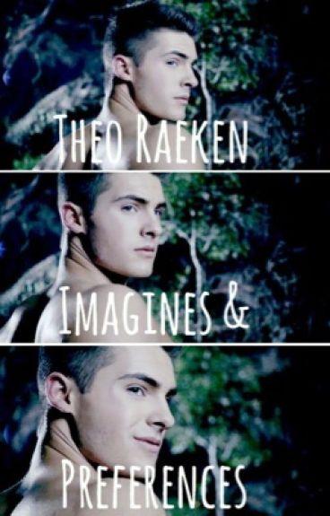 Theo Raeken // Imagines & Preferences ♡