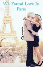 We Found Love in Paris (JELSA FANFICTION) by GoddessOfSnowflakes