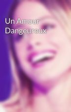 Un Amour Dangeureux by Dream-Jortini