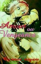 amour ou vengeance (naruto) by amora_meyvine