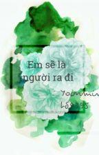 [Shortfic][Yoonmin]Em sẽ là người ra đi by daegusnow