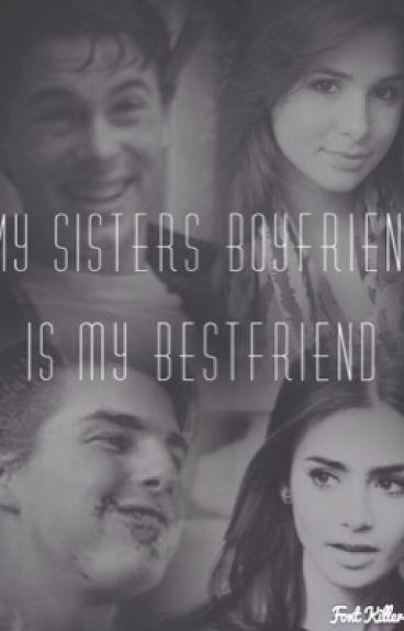 My Sisters Boyfriend is my Best Friend