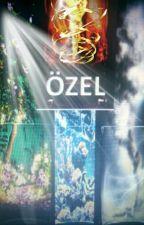 ÖZEL by bir_kisi