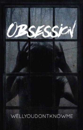 Obsession - A S - Wattpad