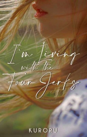 I'm Living with the Four Jerks (Yokai Series #1) -COMPLETED