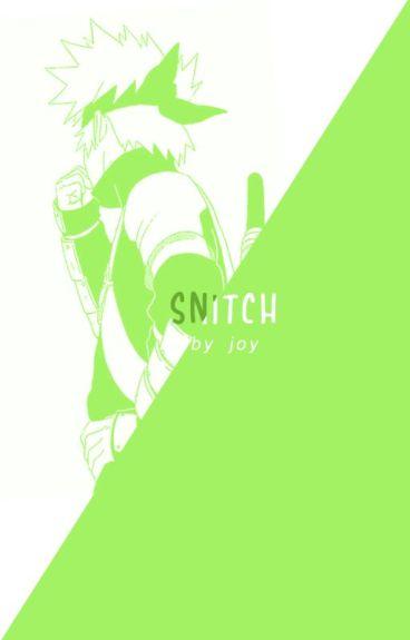 Snitch [Naruto»Reader-Insert]