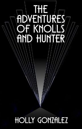 The Adventures Of Knolls And Hunter by Holly_Gonzalez