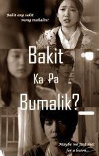 Bakit Ka Pa Bumalik? by vabgalang