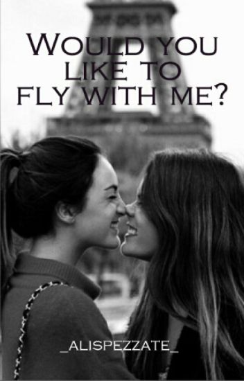 Would you like to fly with me?