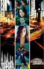The Fast and The Furious: Tokyo Drift (Han/OC fanfic) by DebraJay