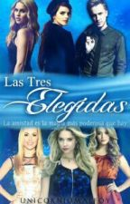 Las Tres Elegidas© by -MrsCrazy