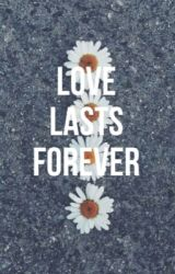 Love lasts forever || L.D by mxrthalouisexx