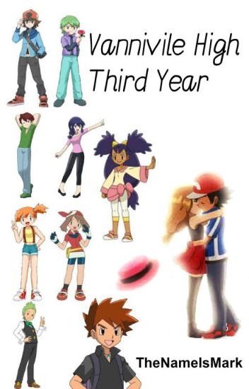 Vaniville High - Third Year (An Amourshipping Fanfiction) #Wattys2015