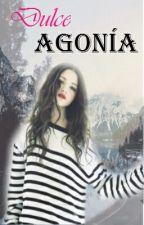 Dulce Agonía (DA #1) [completa] by alien-soul_