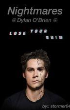 Nightmares  ☹ Dylan O'Brien ☹ by Stormer04