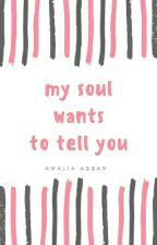 My soul wants to tell you by VioletEden