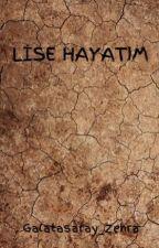 LİSE HAYATIM by Galatasaray_Zehra