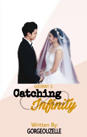 60DBWY 2: Catching Infinity (A JaDine Fan Fic)《completed》#Wattys2016