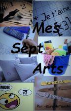 Mes sept arts by -KuroNoTenshi-