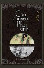 Câu Chuyện Phù Sinh - Sa La Song Thụ - (Hoàn) by kennygirl912