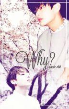 Why?   vkook ✓ by yunnie_ahh