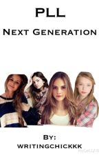 Pretty little liars next generation by writingchickkk