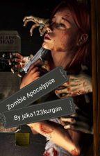 Зомби Апокалипсис #Wattys2016 by jeka123kurgan