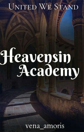 Heavensin Academy: United We Stand by angelicajoy_08