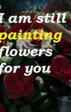 I Am Still Painting Flowers For You (An All Time Low Fanfiction) by disgvises