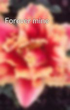 Forever mine by SandraHoodbhoy