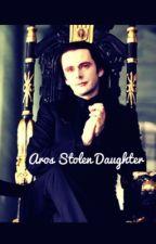 Aros Stolen Daughter by ElizabethMasenCullen