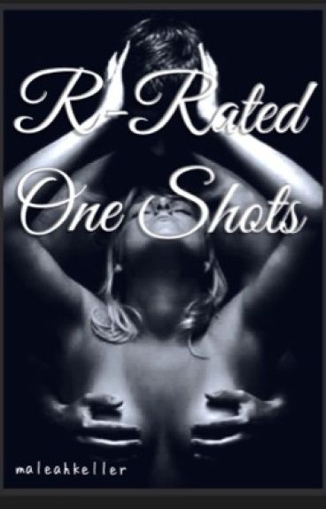 • R-Rated One Shots •