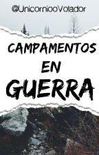 Campamentos en guerra by UnicorniooVolador